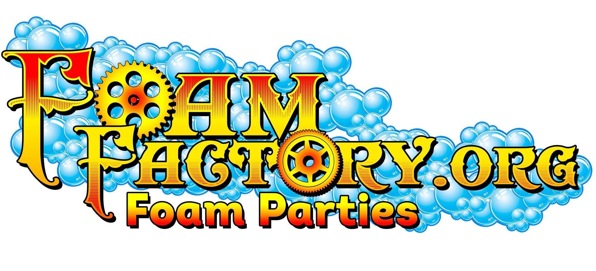 Foam Factory – Foam Party